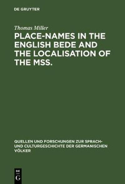 Place-Names in the English Bede and the Localisation of the Mss. - Thomas Miller