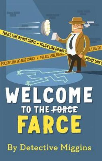 Welcome to the Farce - Detective Miggins