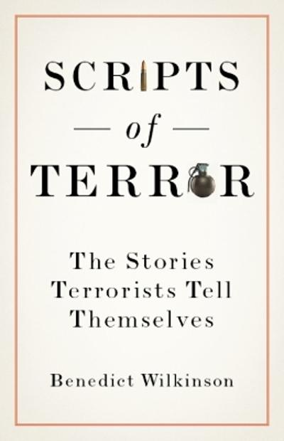 Scripts of Terror - Benedict Wilkinson