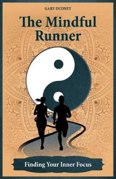 The Mindful Runner - Gary Dudney