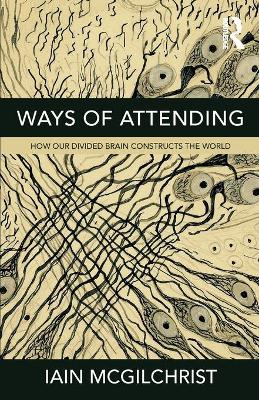 Ways of Attending - Iain McGilchrist