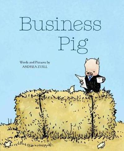 Business Pig - Andrea Zuill