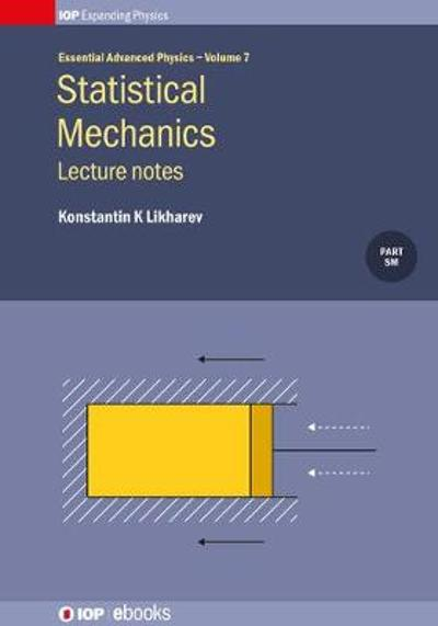 Statistical Mechanics: Lecture notes - Konstantin K Likharev