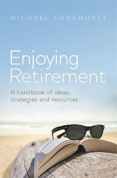 Enjoying Retirement - Michael Longhurst
