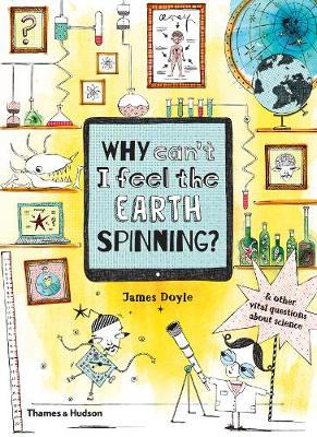 Why Can't I Feel the Earth Spinning? - James Doyle