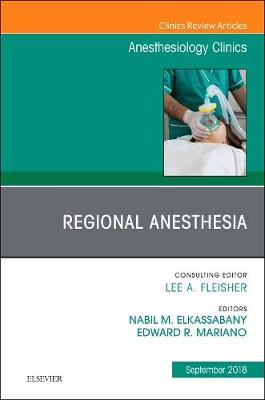 Regional Anesthesia, An Issue of Anesthesiology Clinics - Nabil Elkassabany