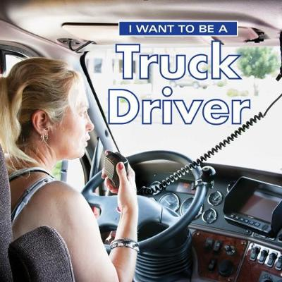 I Want to Be a Truck Driver - Dan Liebman
