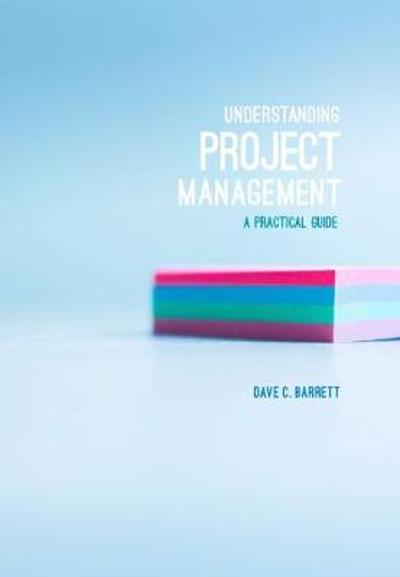 Understanding Project Management - David C. Barrett