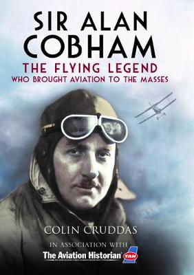 Sir Alan Cobham - Colin Cruddas