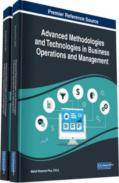 Advanced Methodologies and Technologies in Business Operations and Management - Mehdi Khosrow-Pour