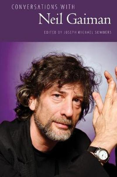 Conversations with Neil Gaiman - Joseph Michael Sommers