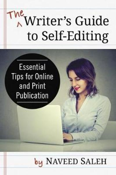 The Writer's Guide to Self-Editing - Naveed Saleh