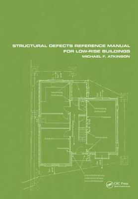 Structural Defects Reference Manual for Low-Rise Buildings - Michael F. Atkinson