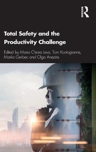 Total Safety and the Productivity Challenge - Maria C. Leva