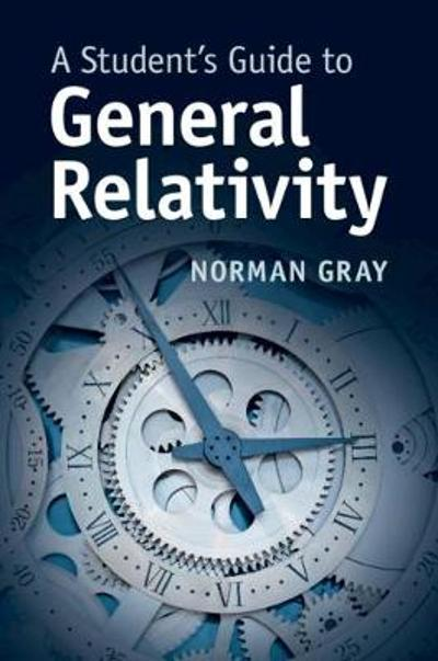 A Student's Guide to General Relativity - Norman Gray