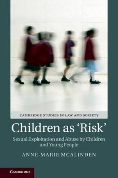 Children as 'Risk' - Anne-Marie McAlinden
