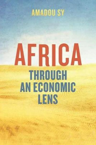 Africa Through an Economic  Lens - Amadou Sy