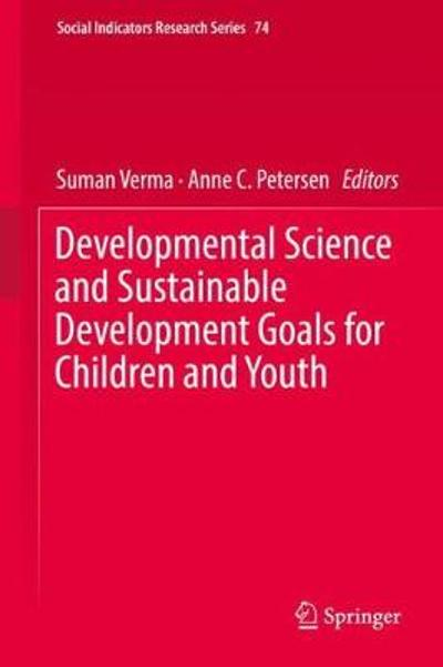 Developmental Science and Sustainable Development Goals for Children and Youth - Suman Verma