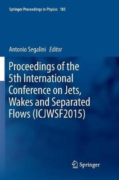 Proceedings of the 5th International Conference on Jets, Wakes and Separated Flows (ICJWSF2015) - Antonio Segalini