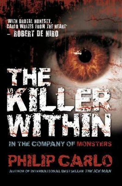 The Killer Within - Philip Carlo