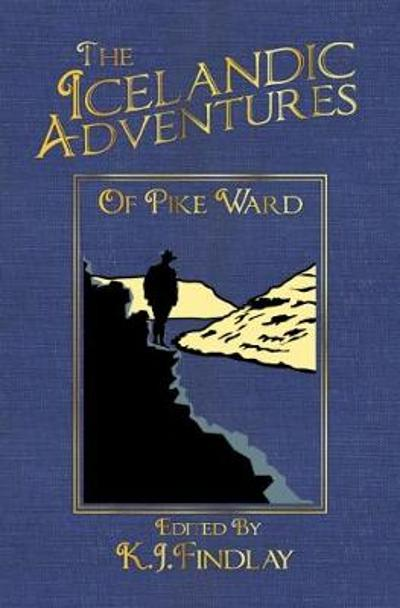 The Icelandic Adventures of Pike Ward - K.J. Findlay