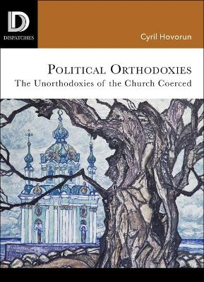 Political Orthodoxies - Cyril Hovorun