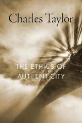 The Ethics of Authenticity - Charles Taylor