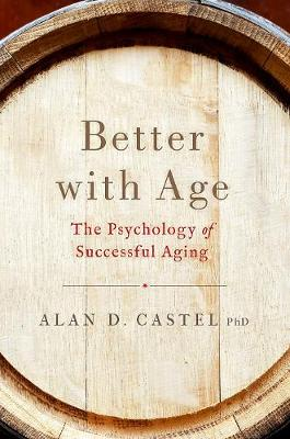 Better With Age - Dr. Alan D. Castel
