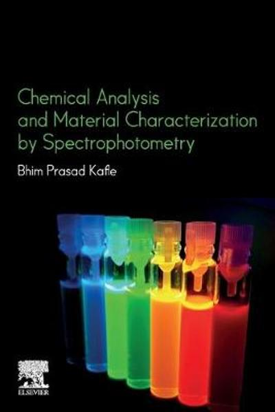 Chemical Analysis and Material Characterization by Spectrophotometry - Bhim Prasad Kafle