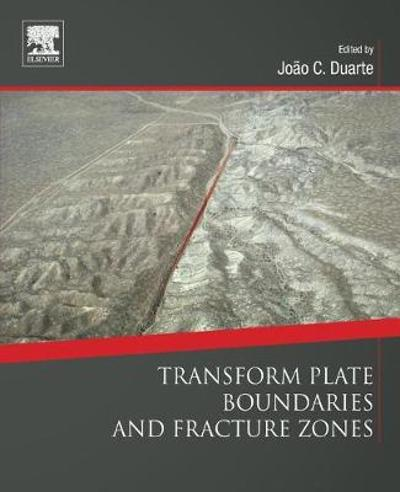Transform Plate Boundaries and Fracture Zones - Joao C. Duarte