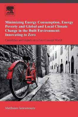 Minimizing Energy Consumption, Energy Poverty and Global and Local Climate Change in the Built Environment: Innovating to Zero - Mattheos Santamouris