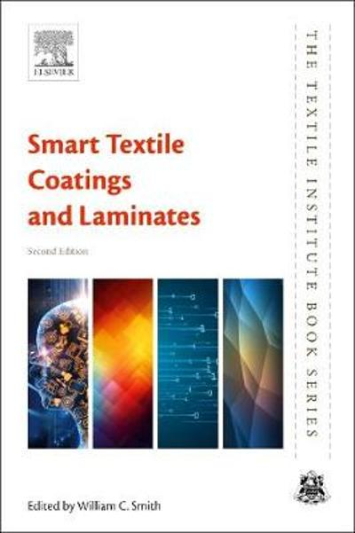 Smart Textile Coatings and Laminates - William C Smith