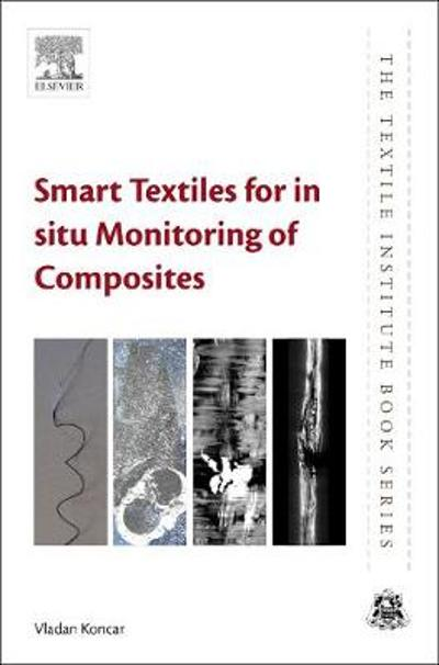Smart Textiles for In Situ Monitoring of Composites - Vladan Koncar