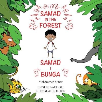 Samad in the Forest (Bilingual English - Acholi Edition) - Mohammed UMAR