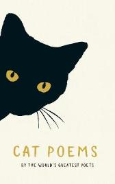 Cat Poems - Various Elizabeth Bishop Stevie Smith Ezra Pound  Charles Baudelaire William Carlos Williams Rainer Maria Rilke Amy Lowell  W.B. Yeats