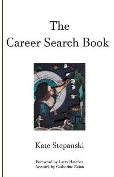 The Career Search Book - Kate Stepanski