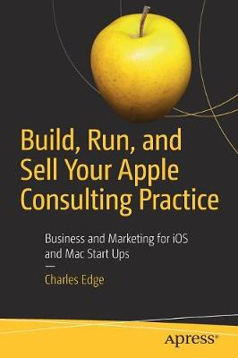 Build, Run, and Sell Your Apple Consulting Practice - Charles Edge
