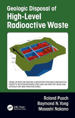 Geologic Disposal of High-Level Radioactive Waste - Roland Pusch