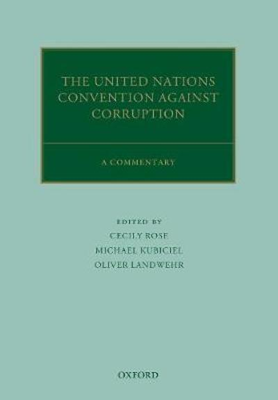 The United Nations Convention Against Corruption - Cecily Rose