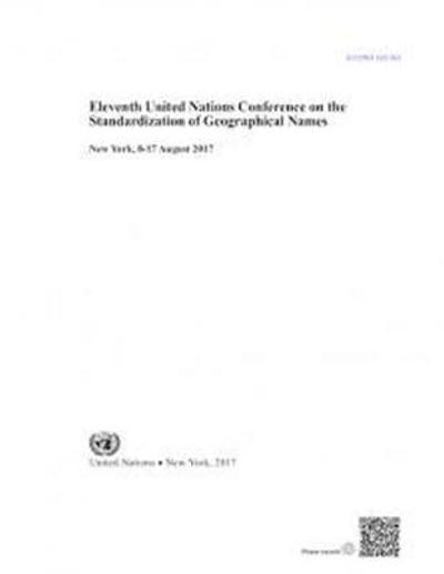 Eleventh United Nations Conference on the Standardization of Geographical Names - United Nations: Department of Economic and Social Affairs