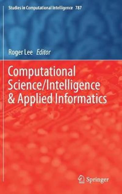 Computational Science/Intelligence & Applied Informatics - Roger Lee