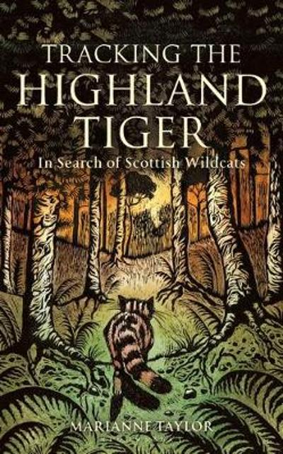 Tracking The Highland Tiger - Marianne Taylor
