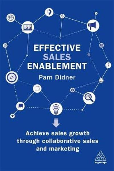 Effective Sales Enablement - Pam Didner