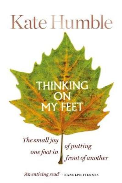 Thinking on My Feet - Kate Humble