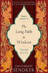 The Long Path to Wisdom - Jan-Philipp Sendker