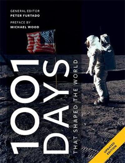 1001 Days That Shaped Our World - Peter Furtado