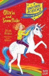Unicorn Academy: Olivia and Snowflake - Julie Sykes Lucy Truman