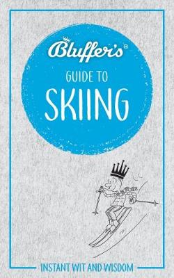 Bluffers Guide To Skiing - Bluffers