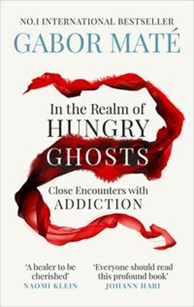 In the Realm of Hungry Ghosts - Dr Gabor Mate