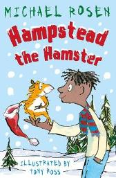 Hampstead the Hamster - Michael Rosen Tony Ross
